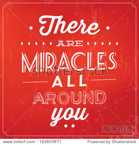 there are miracles all around you / quote typographic background