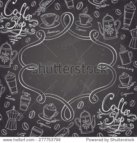 咖啡店的设计框架.程式化的黑板咖啡背景.矢量插图.