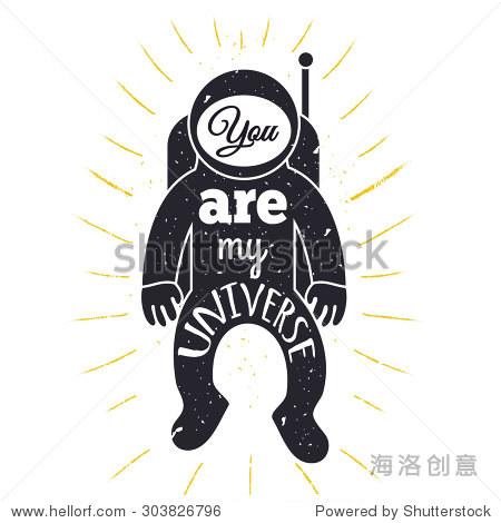 手绘风格的字体设计海报.宇航员,宇航员宇宙射线和文本——你是我的.