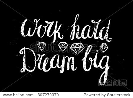 矢量激励,鼓舞人心的名言 梦想努力工作 白色纹理手绘字体设计在黑