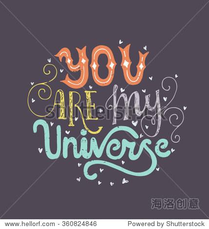 你是我的宇宙——浪漫的矢量字体.手工刻字了