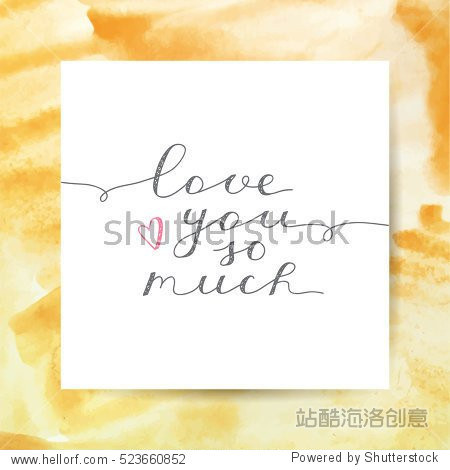 love you so much vector lettering on watercolor texture