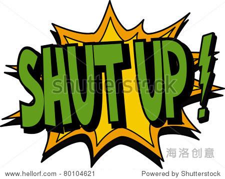 shut up - 站酷海洛 - 正版图片,视频,音乐素材,字体
