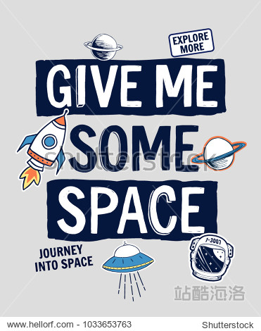 Give me some space slogan graphic  with space theme vector illustrations. For t-shirt print and other uses.