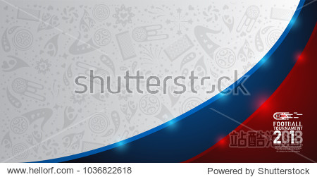 2018 world championship football cup on white  blue and red abstract background. banner soccer template. Vector Illustration