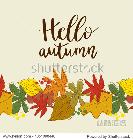 Hello autumn lettering phrase and seasonal orange  brown  green and yellow oak and maple leaves background