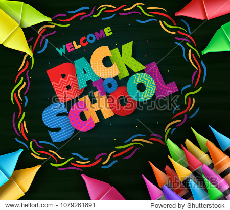 Welcome Back to School Colorful Patterned Text Creative Poster with Crayons and Color Pens in Chalkboard Background. Vector Illustration