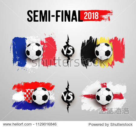 Semi-final. Set of Realistic soccer ball on flag of France vs Belgium  Croatia vs England made of brush strokes. Vector illustration. Isolated on white background