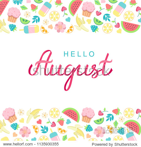 Hand drawn Hello August typography lettering poster  bright design background. Summer time month title vector illustration with summer day food elements - watermelon  cupcake  ice cream  banana.