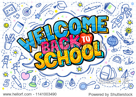 Concept of education. School background with hand drawn school supplies and comic speech bubble with Welcome Back to School lettering in pop art style on white.