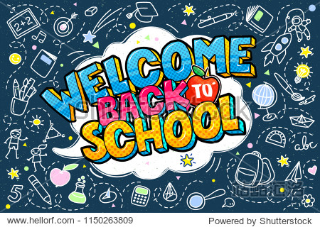 Concept of education. School background with hand drawn school supplies and comic speech bubble with Welcome Back to School lettering in pop art style.