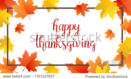 Hand drawn autumn typography lettering poster with colorful leaves in flat style. Vector illustration Happy Thanksgiving text for greeting cards  invitations. Seasonal frame  border  banner template