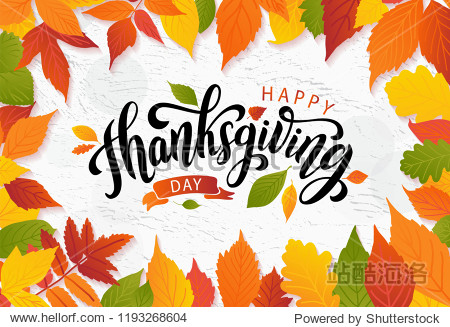 Happy thanksgiving day with autumn leaves. Hand drawn text lettering. Vector illustration. Script. Calligraphic design for print greetings card  shirt  banner  poster. Colorful fall frame