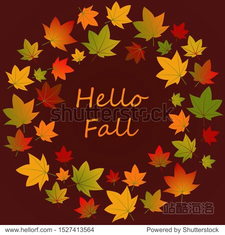 Hello Fall. Background with falling autumn leaves. Autumn round frame flat vector template with place for text. Fall season social media banner layout. Leafage and forest.