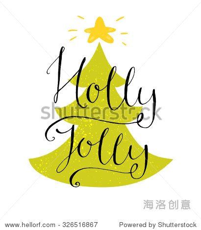 Holly jolly. Modern calligraphy for Christmas cards and posters  vector lettering at green christmas tree.