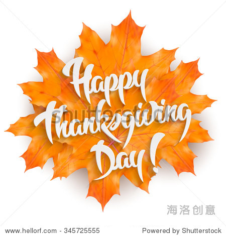 Happy Thanksgiving Day - hand lettering greeting card design element with maple leaves  isolated on white background