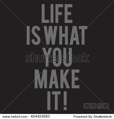 message : life is what you make it typography  t-shirt graphics  vectors