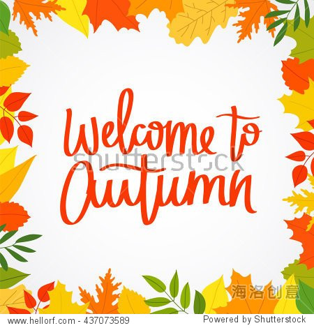 Welcome to autumn. The trend calligraphy. Vector illustration on the background of autumn leaves. Concept autumn advertising.