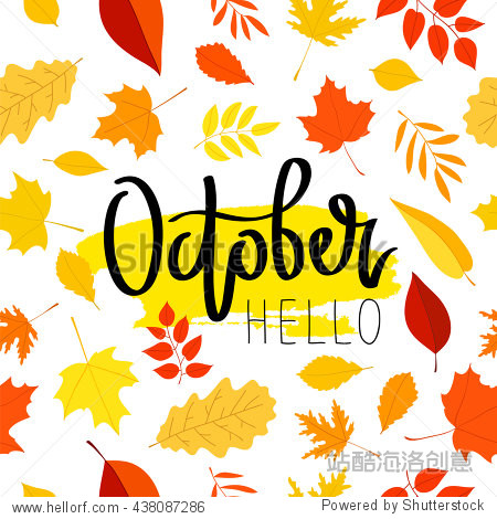 Hello October. The trend calligraphy. Vector illustration on a beautiful background of autumn leaves. Smear of yellow ink. Concept autumn advertising.