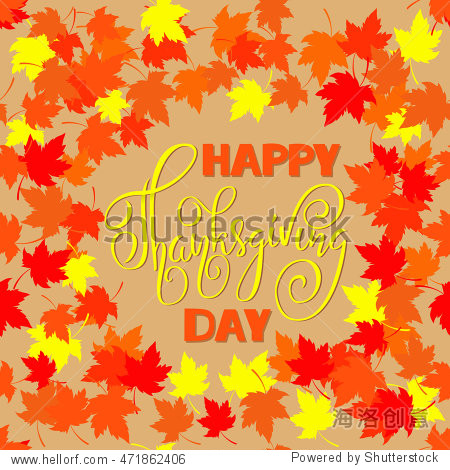Happy Thanksgiving Day lettering. Greeting card with colorful autumn leaves frame. Vector illustration