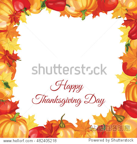 Thanksgiving Day Greeting Card With Text Space. Design Consist From Pumpkin  Pepper  Tomato  Maple Leaves Over White Background.  Very Cute and Warm Colors. Vector illustration.