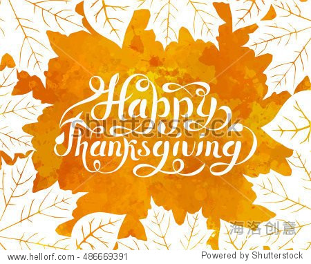Happy Thanksgiving background. Hand Lettered Text. Happy Thanksgiving  design. Watercolor splash background with leaves. Watercolor image. Autumn poster. Vector illustration