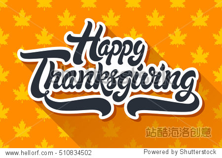 Happy Thanksgiving hand drawn lettering design vector illustration isolated on background of maple leaf pattern. Perfect for greeting card.