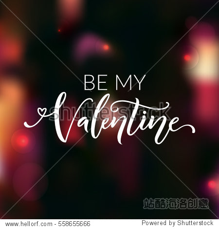 Be my Valentine. Greeting card for valentine's day. Love confession  modern calligraphy. Vector saying at dark red blur background.