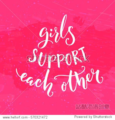 Girls support each other. Inspirational feminism quote. White modern lettering at pink background