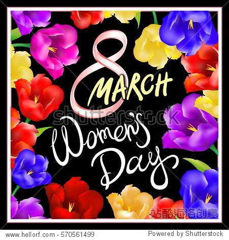 8 march women day  Hand lettering text  calligraphy for your design  color tulips flowers  vector illustration eps10 graphic art