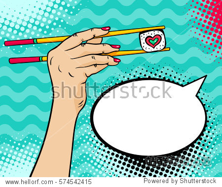 Pop art background with female hand holding chopsticks with sushi roll in form of heart in her hand and empty speech bubble. Vector bright hand drawn illustration in retro comic style.