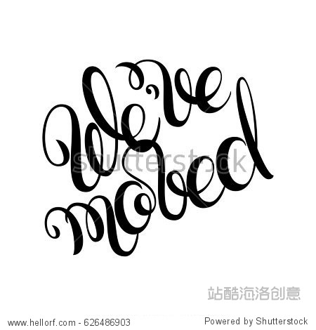 We have moved. Hand drawn lettering. Vector illustration. Black letters isolated on white background