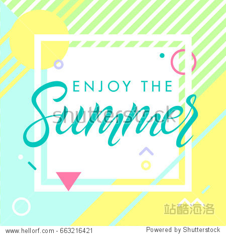 Hand drawn lettering enjoy the summer with bright background  pattern and geometric elements in memphis style.Abstract design card perfect for prints flyers banners invitations special offer and more.