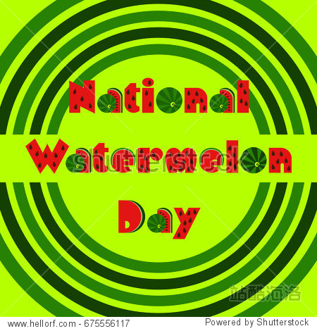National Watermelon Day. Decorative watermelon font in a green striped frame on a bright light green background. Vector illustration. Template for greeting card  poster