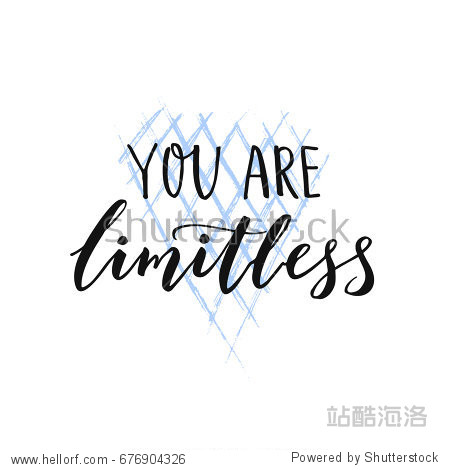 You are limitless. Motivational brush quote for wall art  t-shirt and social media