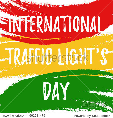 International Traffic Light's Day. Inscription on a background of red  yellow and green strokes  traffic light colors. Vector illustration.