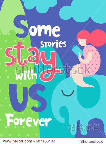 Creative vector card with phrase and woman. Colorful items and lettering  book theme. Design for prints. Some stories stay with us forever.