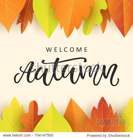 Welcome autumn banner template with bright colorful fall leaves. Seasonal calligraphy. Poster  card  gift tag  label design. Vector illustration