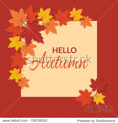 Hello autumn card. Vivid composition of text and colorful leaves of maple on a red background.