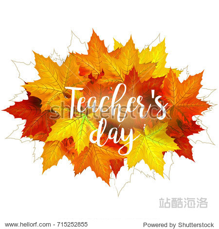 Happy Teacher's day - unique handdrawn poster with maple leaves. Vector art. Great typography design elements for congratulation cards  banners and flyers.