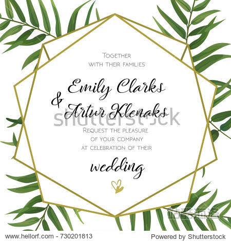 Wedding Invitation  floral invite card Design with green tropical forest palm tree leaves  forest fern greenery simple  geometric golden border hexagonal print. Vector cute garden greeting  copy space
