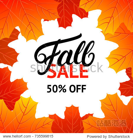 Fall sale design template with hand written lettering for poster  card  label  banner. Bright fall leaves. White background. Vector illustration.