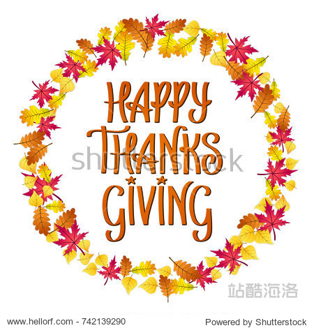 Happy Thanksgiving hand lettering in the ring of autumn leaves greeting card. Vector illustration isolated on white background.