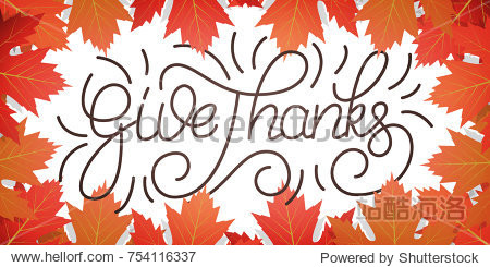 Thanksgiving Day. Give Thanks lettering and falling autumn leaves. Thanksgiving Day background.