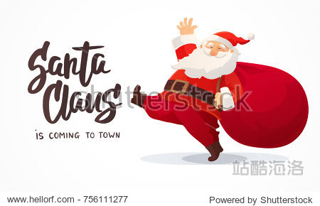 Christmas card. Funny cartoon Santa Claus with huge red bag with presents. Hand drawn text - Santa Claus is coming to town. Red Santa hat. For Christmas and New Year posters  gift tags and labels