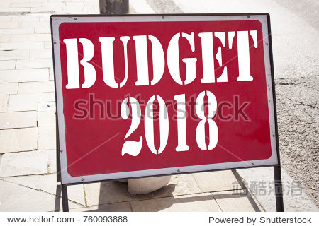 Conceptual hand writing text caption inspiration showing Budget 2018. Business concept for New Year Budget Financial Concept written on old announcement road sign with background and space