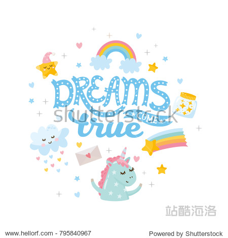 Dreams come true. Nursery poster or print for baby room. Illustration with cute unicorns and magic elements. Hand drawn letters.